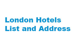 London Hotels List and Address