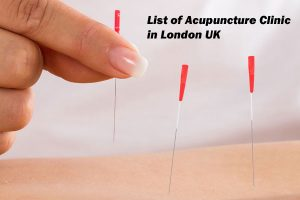 List of Acupuncture Clinic in London UK